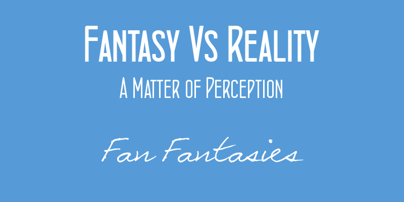 fantasy vs reality in a midsummer Fantasy vs reality: young children's understanding of fear sherri c widen & james a russell boston college presented at the association for psychological science conference.
